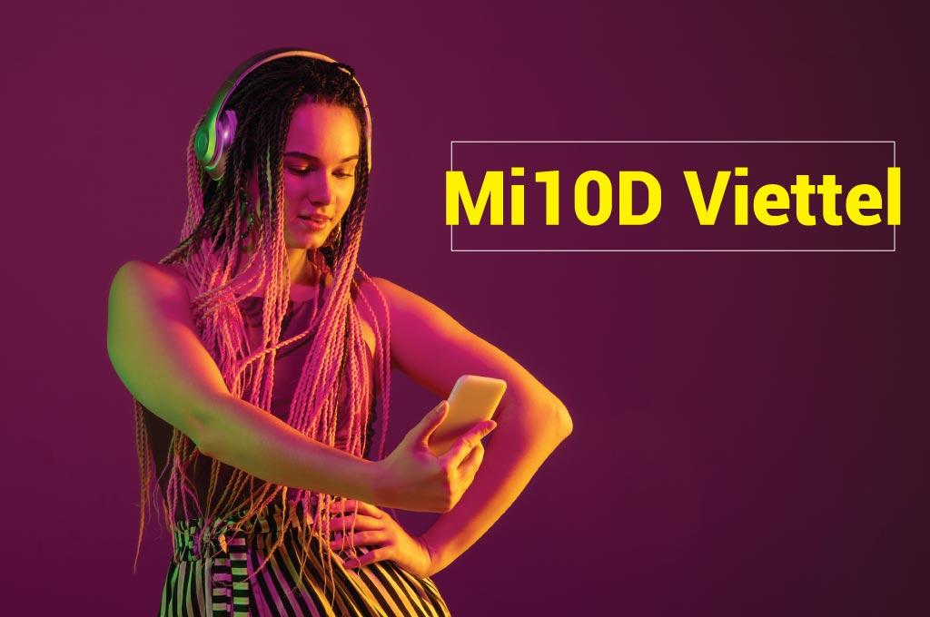 Mi10D Viettel - Đăng ký 3G / 4G Viette 1 ngày 10k